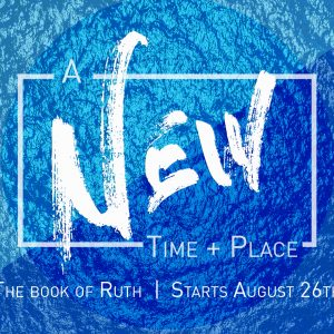 Series Launch: A New Time and Place @ Word of Grace Church | Chesterland | Ohio | United States