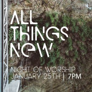 Worship Night: All Things New @ Word of Grace Church | Chesterland | Ohio | United States